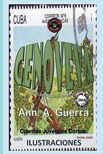 GENOVEVA: Volume 39 (Los MIL y un DIAS: Cuentos Juveniles Cortos: Libro 4) por Ms. Ann A. Guerra