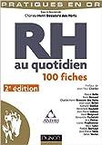 rh au quotidien 2e ?d 100 fiches de charles henri besseyre des horts 16 septembre 2015