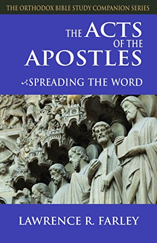 The Acts of the Apostles: Spreading the Word (Orthodox Bible Study Companion Series) (English Edition)