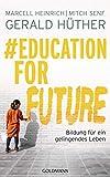 #Education For Future: Bildung für ein gelingendes Leben - Gerald Hüther, Marcell Heinrich, Mitch Senf
