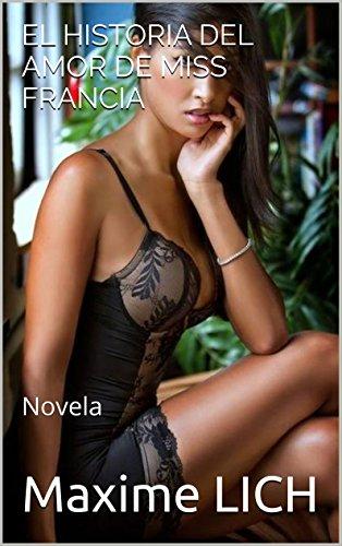 El historia deL amor de Miss Francia: Novela