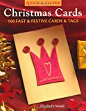 Quick & Clever Christmas Cards: 100 Fast And Festive Cards And Tags (Quick & Clever)