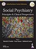 #7: Social Psychiatry Principles & Clinical Perspectives (Indian Psychiatric Society Publication)