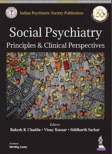 Social Psychiatry Principles & Clinical Perspectives (Indian Psychiatric Society Publication)