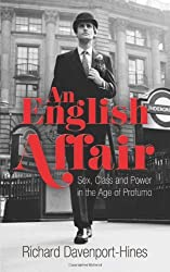 An English Affair: Sex, Class and Power in the Age of Profumo by Richard Davenport-Hines (2013-01-03)