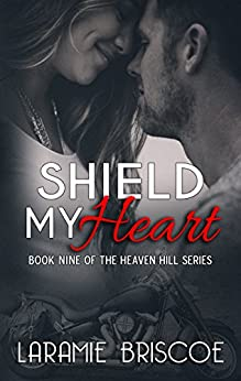 Shield My Heart (Heaven Hill Book 9) by [Briscoe, Laramie]