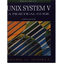 UNIX System V: A Practical Guide (3rd Edition) by Mark G. Sobell (1994-10-10)