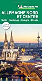Guide Vert Alllemagne Nord et Centre - Berlin, Hambourg, Cologne, Dresde Michelin