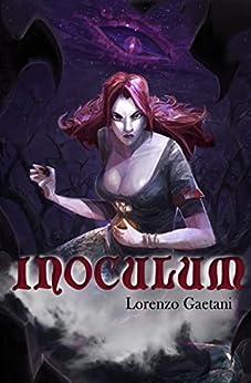 INOCULUM (La Lunga Notte di Greendale Vol. 1) di [Gaetani, Lorenzo]