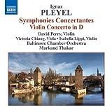 Ignace Joseph Pleyel : Symphonies concertantes - Concerto pour violon en ré