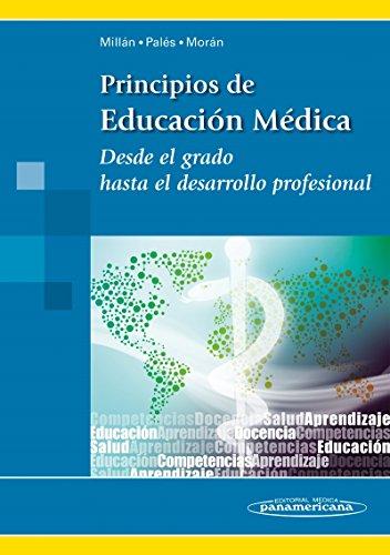 Principios de Educación Médica. Desde el grado hasta el desarrollo profesional