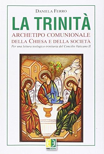 la-trinita-archetipo-comunionale-della-chiesa-e-della-societa-per-una-lettura-teologico-trinitaria-d