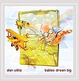 Songtexte von Alan Wilkis - Babies Dream Big