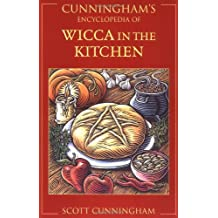 Cunningham's Encyclopedia of Wicca in the Kitchen by Scott Cunningham (2002-11-08)