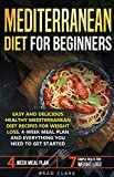 Mediterranean diet for beginners: Easy and Delicious Healthy Mediterranean Diet Recipes for Weight Loss. 4-Week Meal Plan. Everything you Need to Get Started (English Edition)