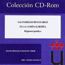 Las energías renovables en la Unión Europea: Régimen jurídico (Colección CD-Rom)