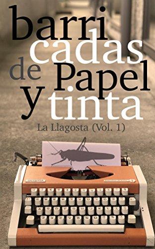 Barricadas de papel y tinta: La Llagosta (Vol. 1) por Resistencia Literaria