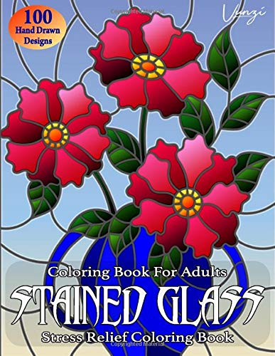 Stained Glass Coloring Book For Adults: 100 Beautiful Stained Glass Designs for Stress Relief and Relaxation (Adult Coloring Books / Vol.3) -