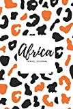 Africa Travel Journal: A Prompted Diary To Record 50 Days Of Memories and Experiences From Your African Journey