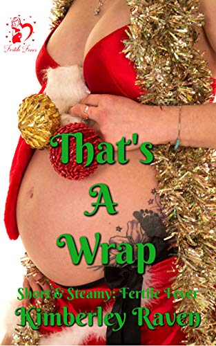 That's A Wrap (Short & Steamy: Fertile Fever) (English Edition)