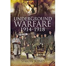 [(Underground Warfare 1914-1918)] [ By (author) Simon Jones ] [June, 2010]
