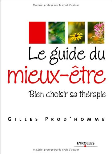Le guide du mieux-être : Bien choisir sa thérapie par Gilles Prod'homme