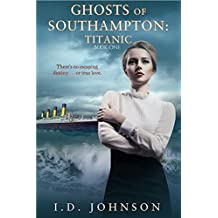 Titanic (Ghosts of Southampton Book 1) (English Edition)