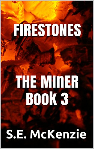 firestones-the-miner-book-3-the-miner-stories-english-edition