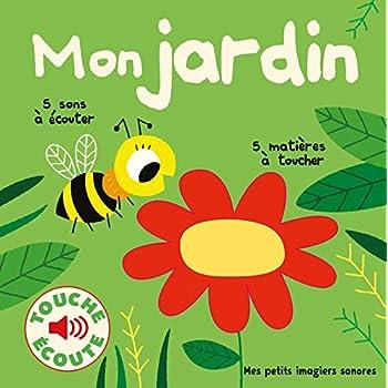 Mon jardin : 5 Sons à Écouter, 5 Matières à Toucher (Livre Sonore)