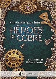 Héroes de cobre par Marta Álvarez