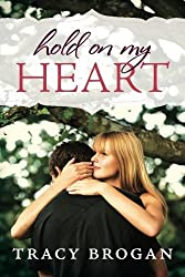 Hold On My Heart by Tracy Brogan (2013-06-25)