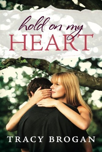 Hold On My Heart by Brogan, Tracy (2013) Paperback