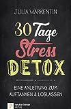 30 Tage Stress-Detox: Eine Anleitung zum Auftanken und Loslassen