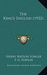The King's English (1922) by Henry Watson Fowler (2010-09-10)