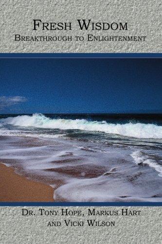 Fresh Wisdom: Breakthrough to Enlightenment by Tony Hope (2005-11-15)