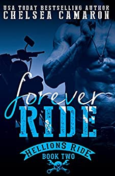 Forever Ride: Hellions Motorcycle Club (The Hellions Ride Series Book 2) by [Camaron, Chelsea]
