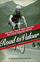 Road to Valour: Gino Bartali - Tour de France Legend and World War Two Hero (English Edition)