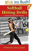 Softball Hitting Drills: easy guide to perfect your softball hitting today! (Fastpitch Softball Drills) (English Edition)