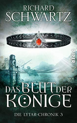 Das Blut der Könige: Die Lytar-Chronik 3 (Drei Der Geschichte Könige)