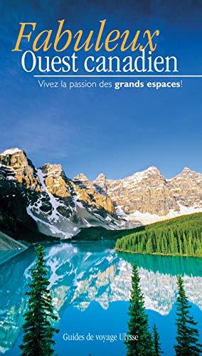 Fabuleux ouest canadien 2eme édition par Collectif