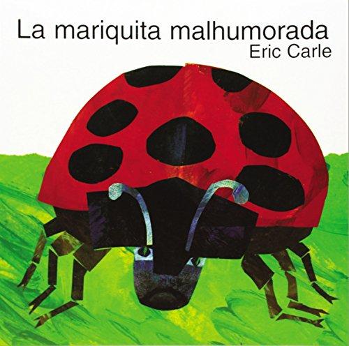 La Mariquita malhumorada por Eric Carle