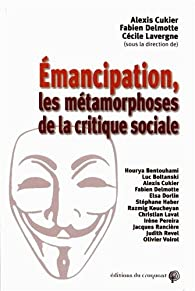 Emancipation, les métamorphoses de la critique sociale par Alexis Cukier