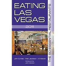 Eating Las Vegas: The 50 Essential Restaurants (2011) (English Edition)