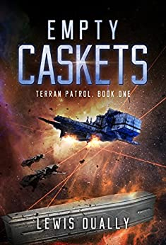 EMPTY CASKETS: Terran Patrol Book One (English Edition) di [Dually, Lewis]