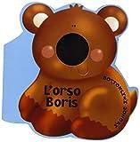 L'orso Boris. Ediz. illustrata