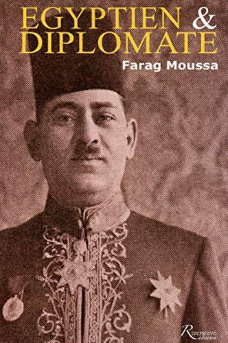 Egyptien et diplomate, Farag Mikhaïl Moussa, 1892-1947