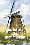 Les lettres de mon moulin - CreateSpace Independent Publishing Platform - 06/11/2014