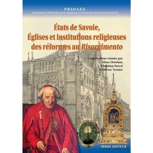 Etats de Savoie, églises et institutions religieuses des réformes au Risorgimento