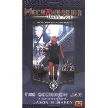 The Scorpion Jar: A Battle Tech Novel (Mech Warrior: Dark Age)
