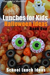 Lunches For Kids: Halloween Ideas - Book One (School Lunch Ideas) (Volume 3) by Sherrie Le Masurier (2013-10-29)